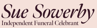 Sue Sowerby - Independent Funeral Celebrant